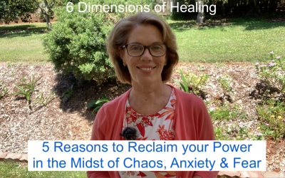 5 Reasons to Reclaim your Power in the Midst of Chaos, Fear, and Anxiety